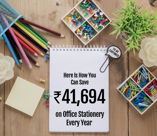 Here Is How You Can Save Rs.41,694 on Office Stationery Every Year