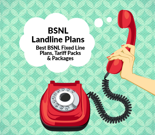 BSNL Landline Plans: Best BSNL Fixed Line Plans, Tariff Packs & Packages
