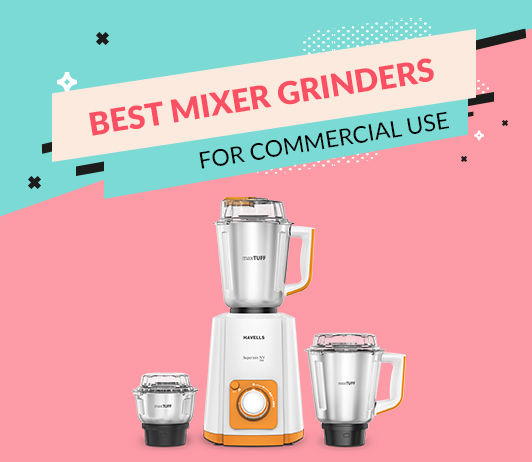 best mixer grinder for commercial use