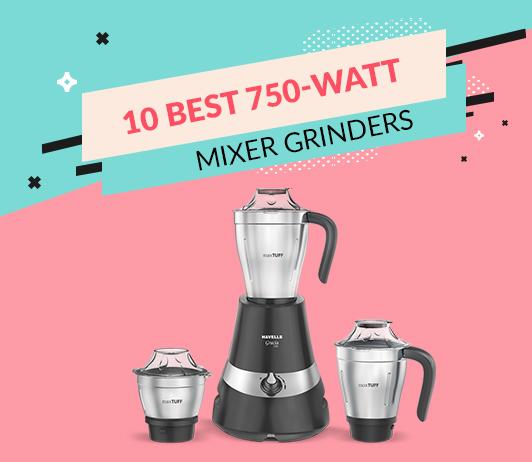 10 Best 750-Watt Mixer Grinders
