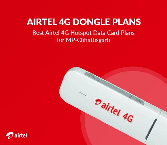 Airtel 4G Dongle Plans Chhattisgarh: Best Airtel 4G Hotspot Data Card Plans for MP- Chhattisgarh