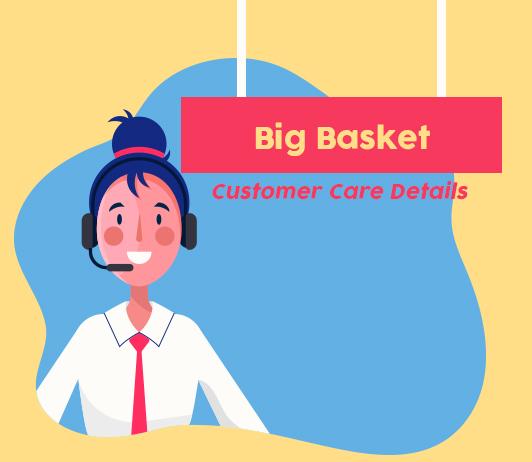 BigBasket Customer Care Numbers, Toll Free Helpline & Complaint No.