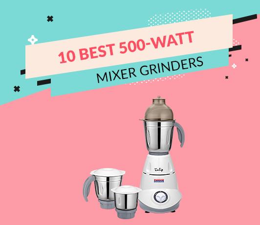10 Best 500-Watt Mixer Grinders Available in India