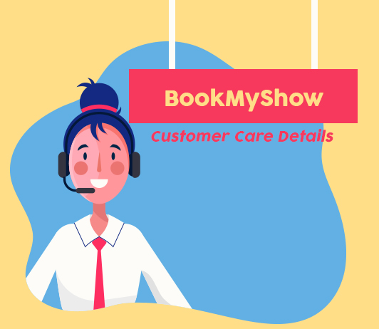 BookMyShow Customer Care Numbers, Toll Free Helpline & Complaint No.