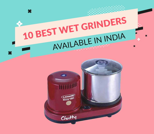 10 Best Wet Grinders Available in India