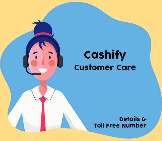 Cashify Customer Care Numbers, Toll Free Helpline & Complaint No.