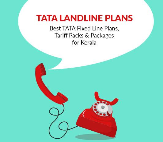 Tata Landline Tariff Plans (Kerala) 2019: Tata Docomo Fixed Line Packs With Prices For Kerala