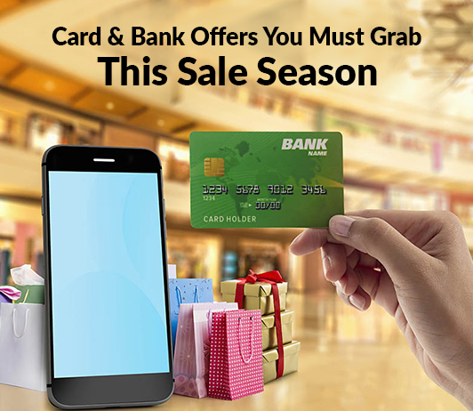 Card & Bank Offers You Must Grab This Sale Season