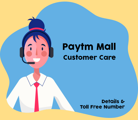 Paytm Mall Customer Care Numbers: Paytm Mall Toll Free Number & Helpline Number