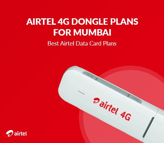 Airtel 4G Dongle Plans for Mumbai: Best Airtel Data Card Plans