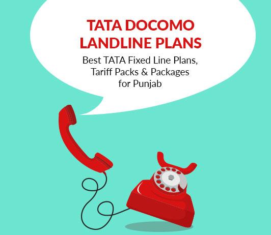 Tata Landline Tariff Plans (Punjab) 2019: Tata Docomo Fixed Line Packs With Prices For Punjab