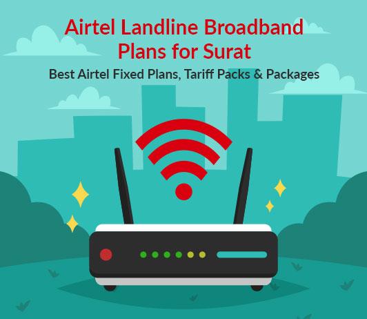 Airtel Landline Plans Surat 2019: Airtel Fixed Line Plans Surat & Airtel Broadband Landline Plans