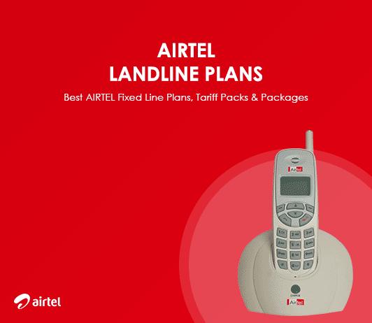 Airtel Landline Plans 2019: Airtel Fixed Line Plans & Airtel Broadband Landline Plans