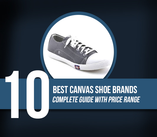 10 Best Canvas Shoe Brands - Complete Guide With Price Range