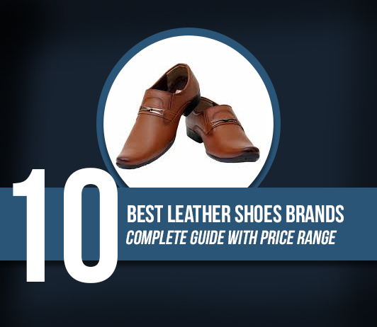 10 Best Leather Shoes Brands - Complete Guide with Price Range
