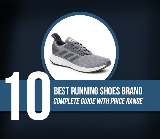 10 Best Running Shoes Brands - Complete Guide With Price Range