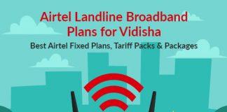 Airtel Landline Plans Vidisha 2019: Airtel Fixed Line Plans Vidisha & Airtel Broadband Landline Plans