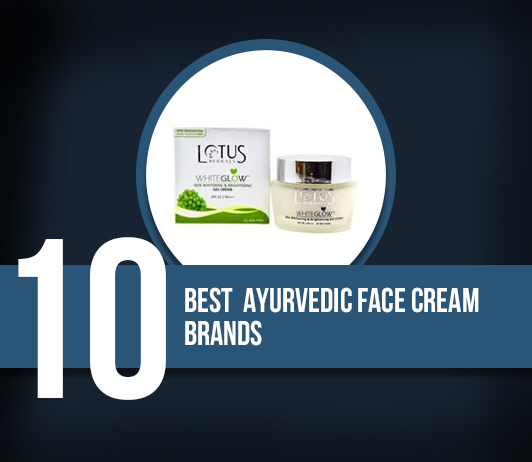 10 Best Brands of Ayurvedic Face Cream