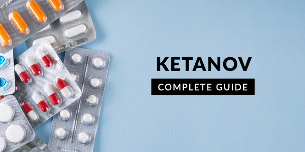 Ketanov: Uses, Dosage, Side Effects, Price, Composition & 20 FAQs