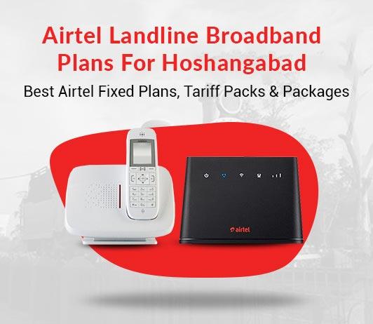 Airtel Landline Plans Hoshangabad 2019: Airtel Fixed Line Plans Hoshangabad & Airtel Broadband Landline Plans