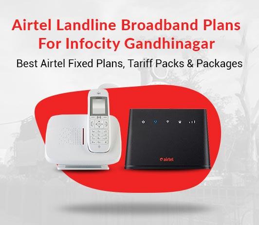 Airtel Landline Plans Infocity Gandhinagar 2019: Airtel Fixed Line Plans Gandhinagar & Airtel Broadband Landline Plans