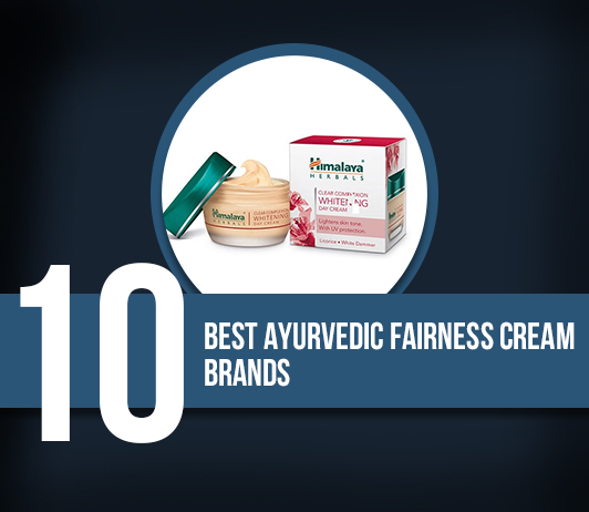 9 best Ayurvedic Fairness Cream Brands- Complete guide with price range