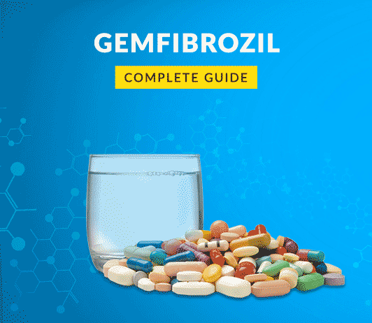 Gemfibrozil: Uses, Dosage, Composition, Side Effects, Price, Precautions & More