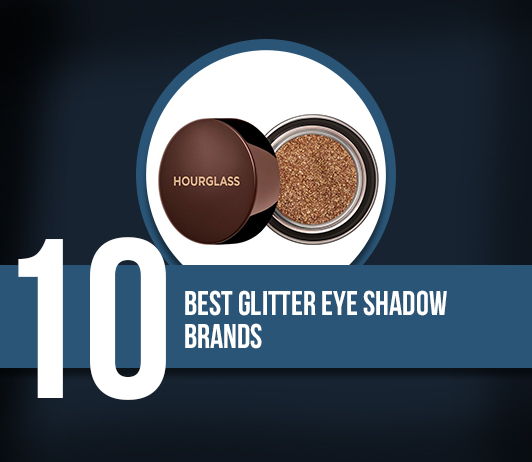 10 Best Glitter Eye Shadow Brands - Complete Guide With Price Range