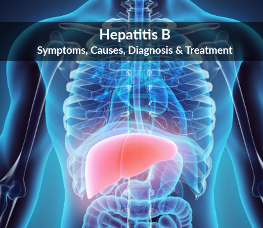 Hepatitis B (Viral Infection Affecting The Liver): Symptoms, Causes, Diagnosis & Treatment