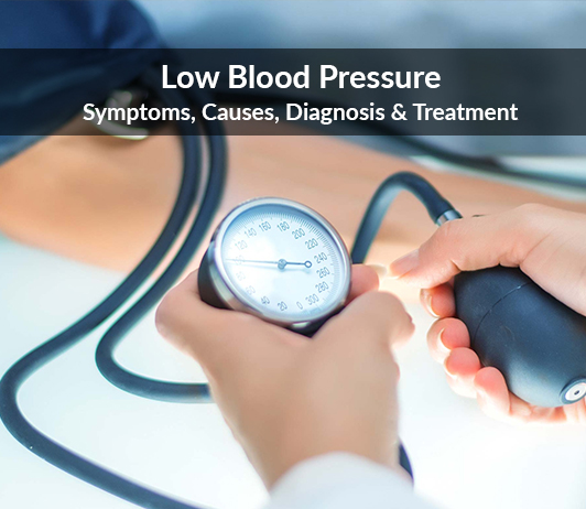 Low blood pressure (Hypotension): Symptoms, Causes, Diagnosis & Treatment