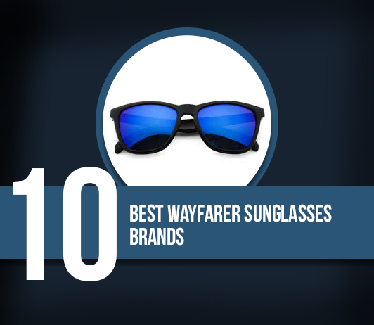 10 Best Wayfarer Sunglasses Brands - Complete Guide With Price Range