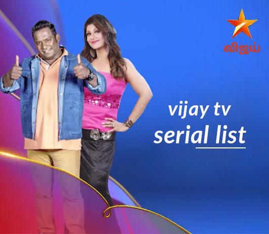 Vijay TV Serials List 2019: Vijay TV Serials Timings & Schedule Today