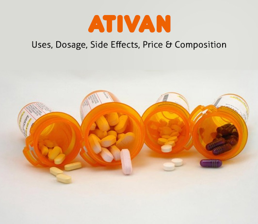 Ativan: Uses, Dosage, Price, Side Effects, Precautions & More