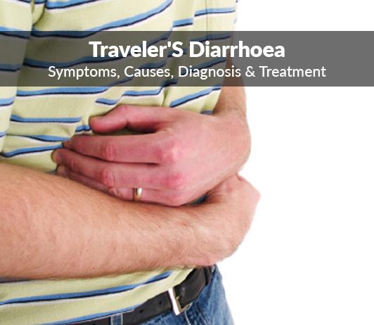 Traveler's Diarrhoea (Traveller's Dysentry): Symptoms, Causes, Diagnosis & Treatment