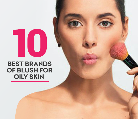 10 Best Blush for Oily Skin Brands- Complete Guide with Price Range