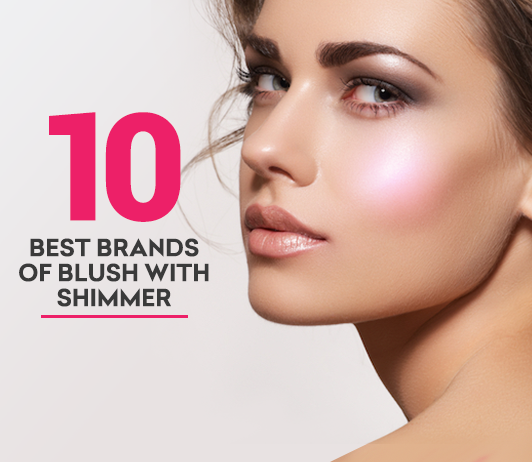 10 Best Blush With Shimmer Brands - Complete Guide With Price Range