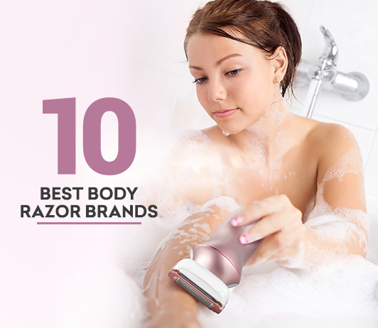 10 Best Body Razor Brands - Complete Guide With Price Range