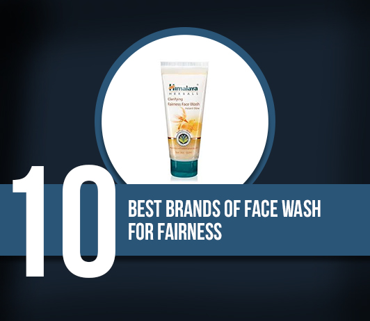 10 Best Brands of Face Wash For Fairness