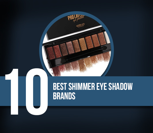 10 Best Shimmer Eye Shadow Brands - Complete Guide With Price Range