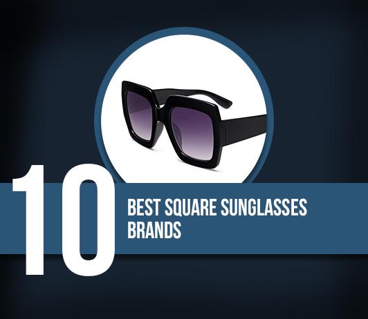 Best Square Sunglasses Brands