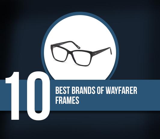 10 Best Wayfarer Frames Brands