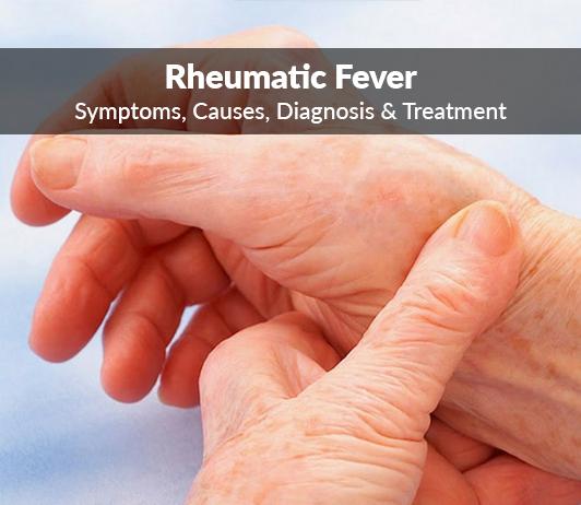 Rheumatic Fever (Inflammatory Rheumatism) : Symptoms, Causes, Diagnosis & Treatment