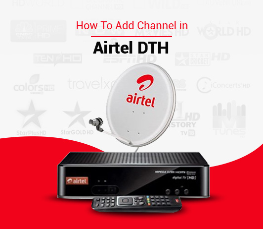 Airtel DTH Add Channel: How To Add Channel in Airtel DTH