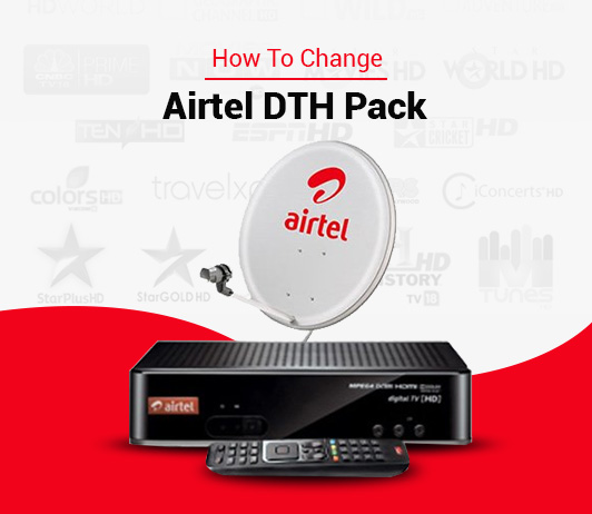 Airtel DTH Plan Change: How To Change Package (Pack) in Airtel Digital TV?
