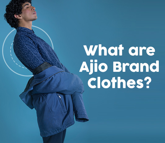 What Are Ajio Brand Clothes?