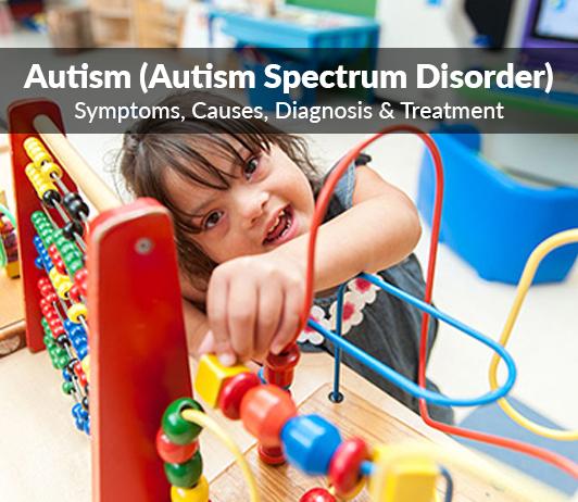 Autism Spectrum Disorder (Autism): Symptoms, Causes, Diagnosis & Treatment
