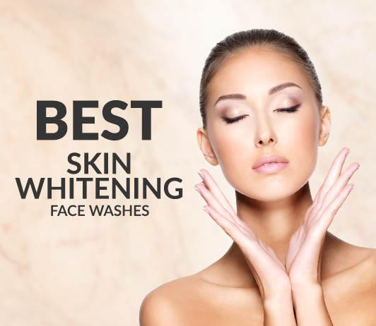 10 Best Skin Whitening Face Washes