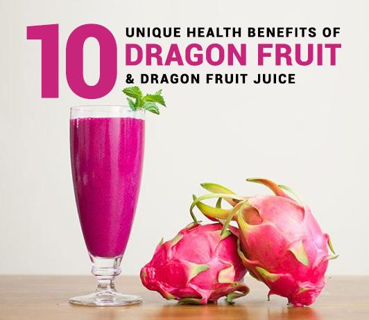 10 Unique Health Benefits of Dragon Fruit & Dragon Fruit Juice - Uses, Nutrition & More