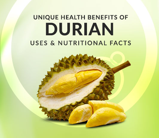 10 Unique Health Benefits of Durian - Uses & Nutritional Facts Included