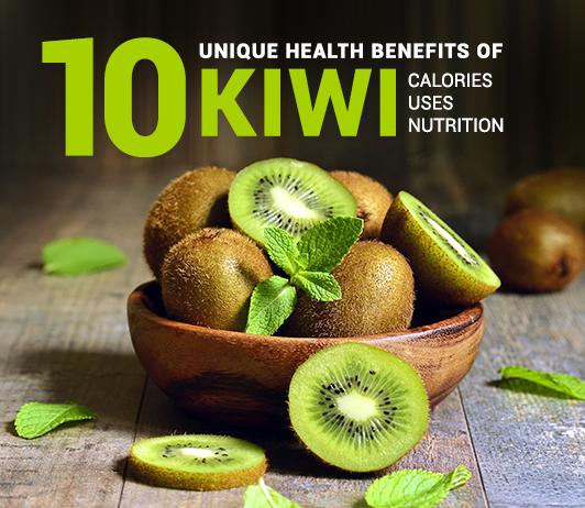 10 Unique Health Benefits of Kiwi - Calories, Uses, Nutrition